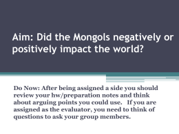Aim: Did the Mongols have a positive or negative impact on the world?