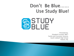 Don*t Be Blue** Use Study Blue!