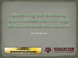 Observing the Effects of Online Assessment for High School