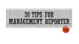 30 Tips for Management Reporter