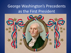 George Washington`s Precedents Power Point Notes