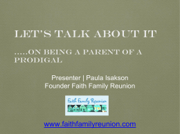 Let*s Talk About It *..On Being A Parent Of A Prodigal