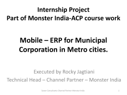 Mobile * ERP for Municipal Corporation in Metro cities.