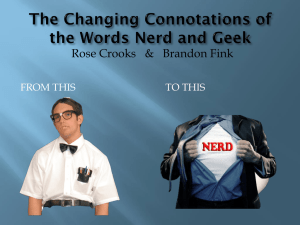 The Changing Connotations of the Words Nerd and Geek