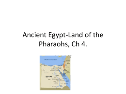 Ancient Egypt-Land of the Pharaohs, Ch 4.
