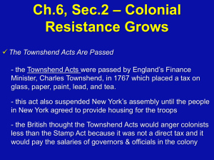 Ch.6, Sec.2 * Colonial Resistance Grows