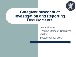Caregiver Misconduct Investigation and Reporting Requirements