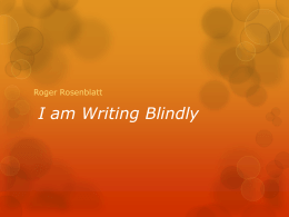 I am Writing Blindly