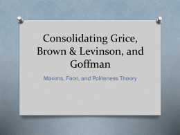 Consolidating Grice, Brown & Levinson, and