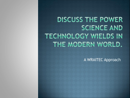 Discuss the power science and technology wields in the modern