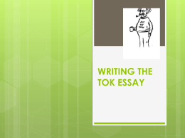 WRITING THE TOK ESSAY