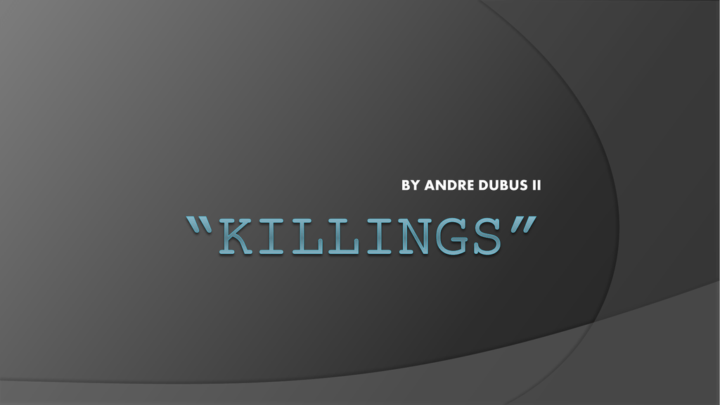 a review of killings a short story by andre dubus Killings by andre dubus allen ramos american short story writer essayist dubus sends a message to the reader that foreshadows the murder of a character.
