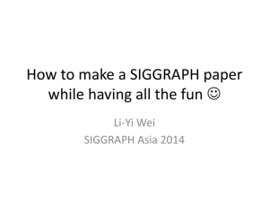 How to make a SIGGRAPH paper while having all the fun * - Li
