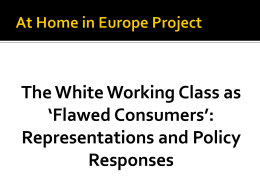 At Home in Europe Project The White Working Class as `Flawed