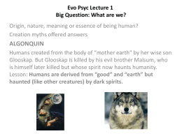 Evo Psyc Lecture 1 Big Question: What are we?