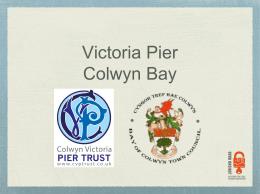 150108 CB ppt - colwynpier.org.uk