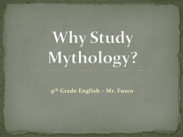 Why Study Mythology