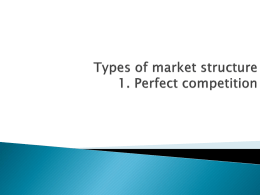 Types of market structure 1. Perfect competition
