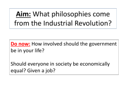 Aim: What philosophies come from the Industrial Revolution? Do