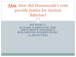 Aim: How did Hammurabi*s code provide justice for Ancient Babylon?