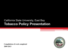 Tobacco Policy Presentation - California State University, East Bay
