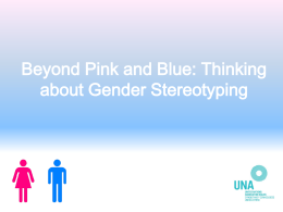Beyond Pink and Blue: Thinking about Gender Stereotyping