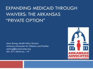 Expanding Medicaid through Waivers: The Arkansas