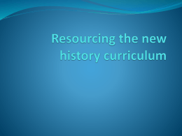 Resourcing the new history curriculum