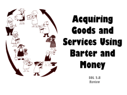 Acquiring Goods and Services Using Barter and Money