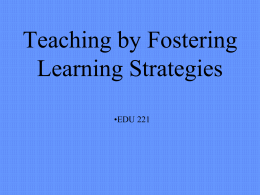 Teaching by Fostering Learning Strategies