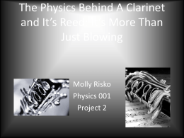 The Physics Behind A Clarinet: It*s More Than Just Blowing