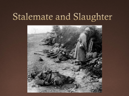 Stalemate and Slaughter