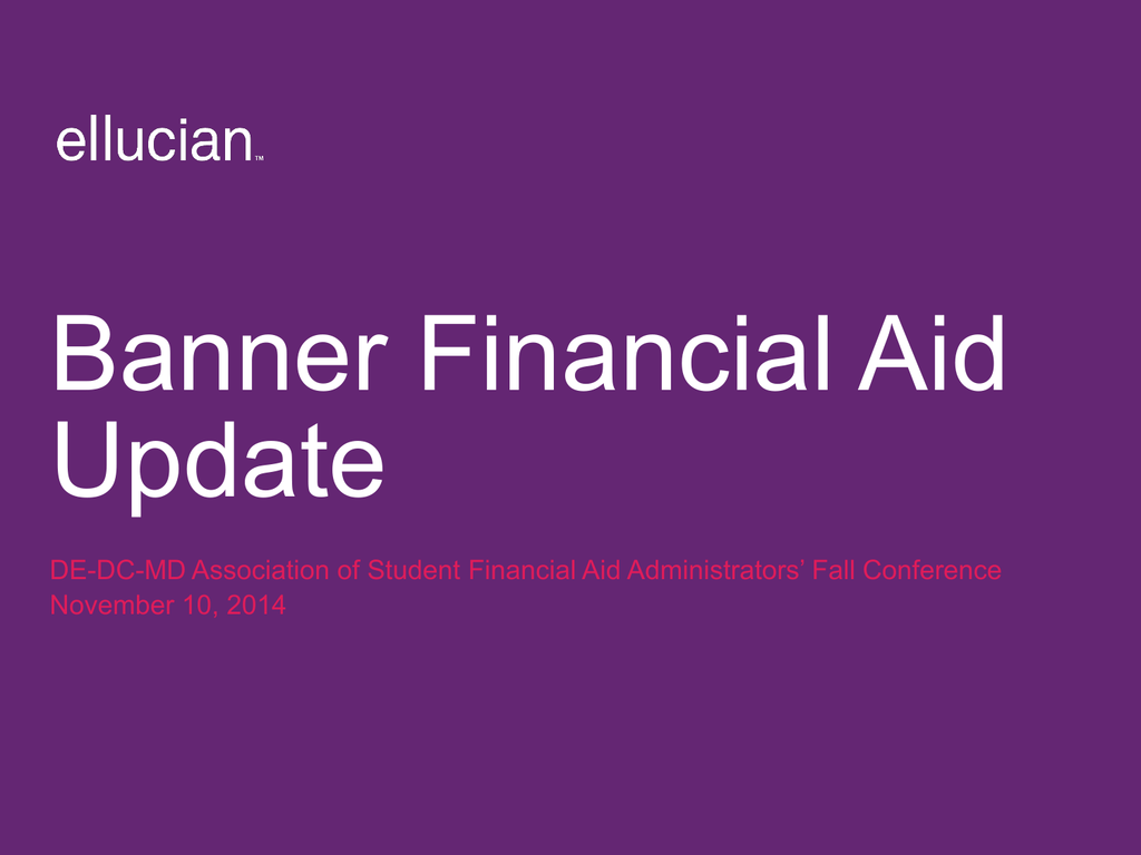Banner Financial Aid Update - DE-DC-MD