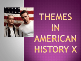 Themes in American History X - Year11VCE