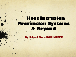 Host Intrusion Prevention Systems & Beyond By Dilsad Sera
