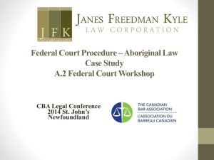 Federal Court Practice Workshop Aboriginal Law Case Study