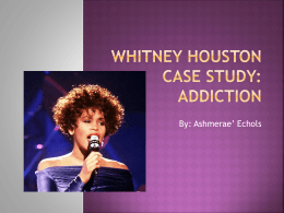 Whitney houston case study: addiction