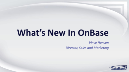 1:05 PM | What`s New in OnBase for 2013