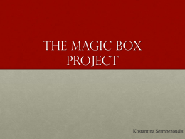 The Magic Box project