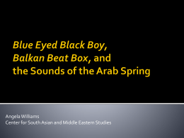 Blue Eyed Black Boy, Balkan Beat Box, and the Arab Spring