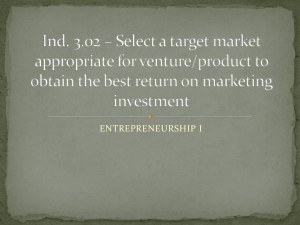 Ind. 3.02 * Select a target market appropriate for venture/product to