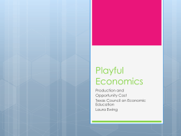Playful Economics Production and Scarcity