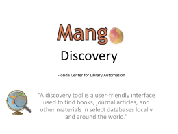 Mango Discovery Presentation - Florida Center for Library Automation