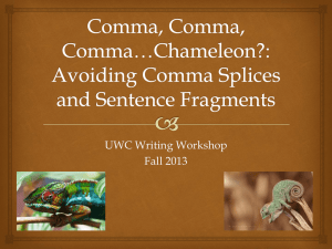 Sentence Structure: Comma Splices and Sentence Fragments