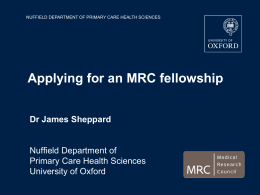 Applying for an MRC fellowship Dr James Sheppard