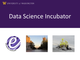 the slides - Data Science at the University of Washington