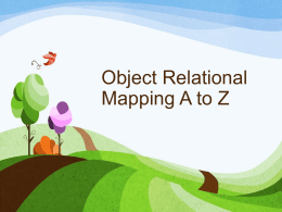 Object Relational Mapping from A to Z