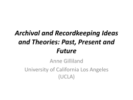 Archival and Recordkeeping Ideas and Theories: Past, Present and