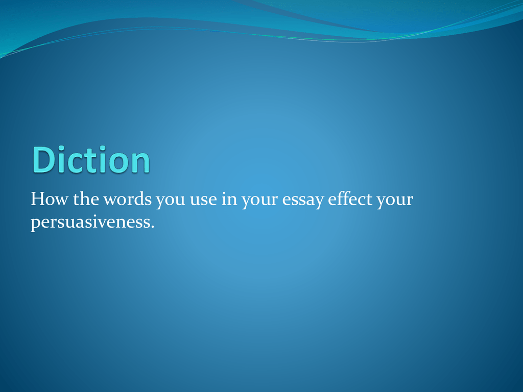 power point diction in your persuasive essay