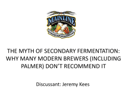 The Myth of Secondary Fermentation